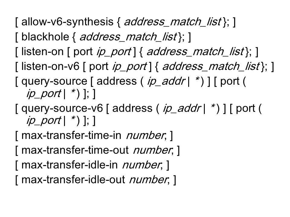 [ allow-v6-synthesis { address_match_list }; ]